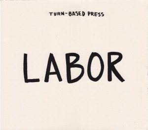 Turn-Based Press; Functional Print Series One; Labor, 2012